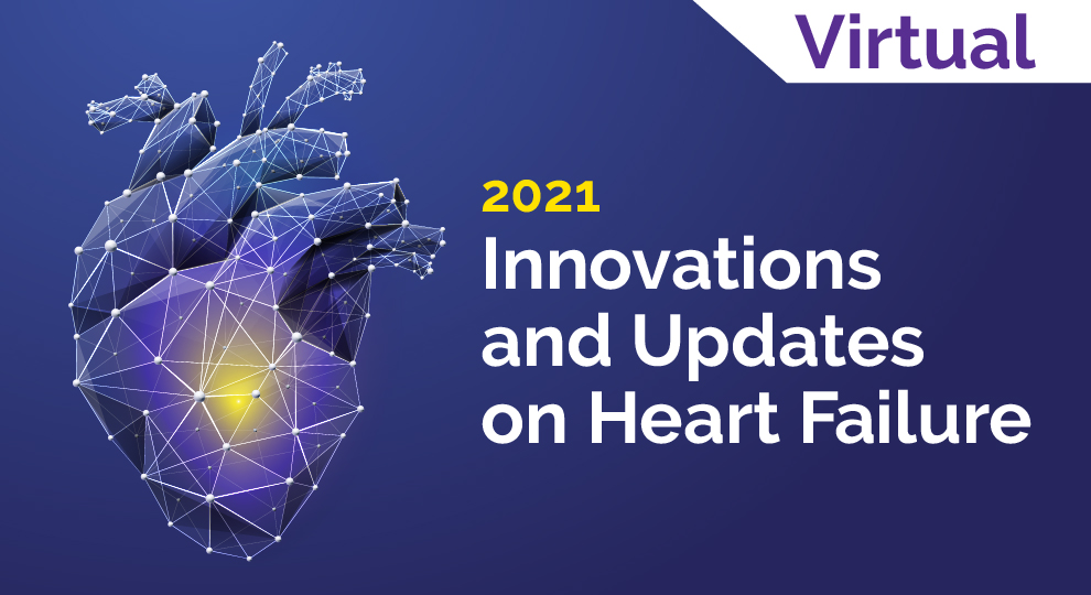 2021 Innovations and Update on Heart Failure